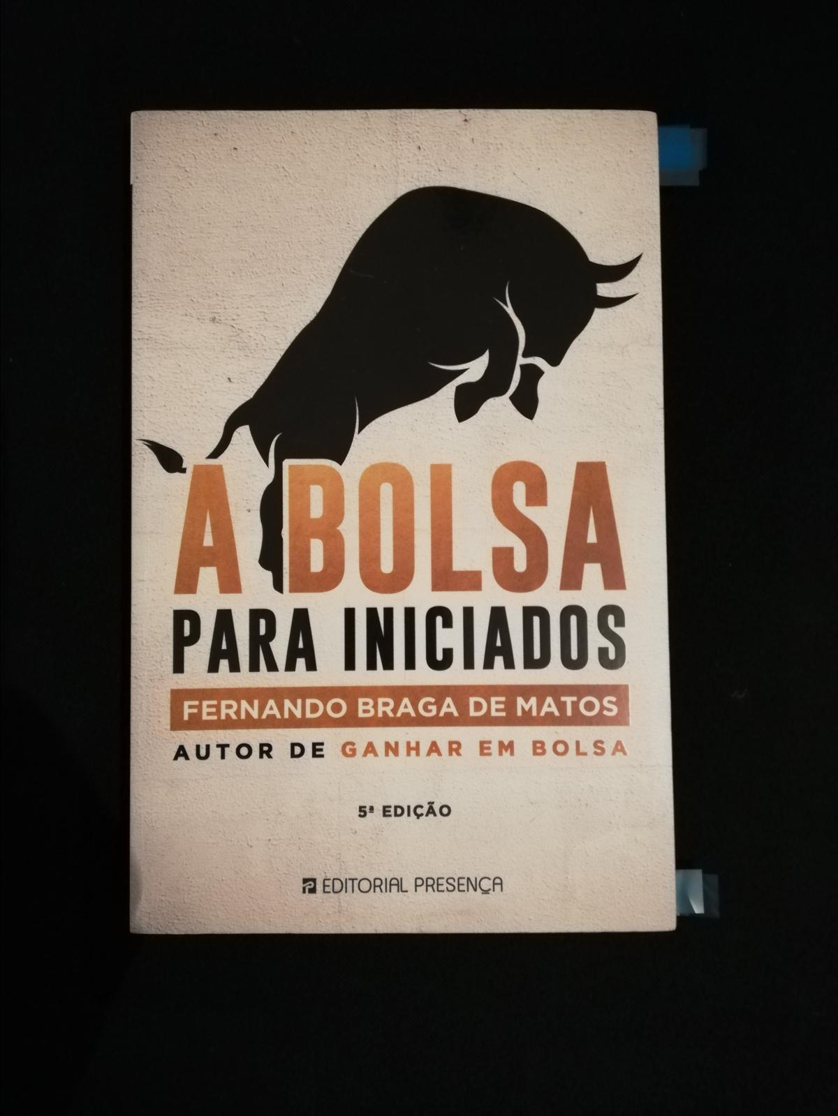 """A minha biblioteca: """"A bolsa para iniciados"""" de Fernando Braga deMatos"""
